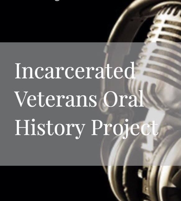 Incarcerated Veterans Oral History Project